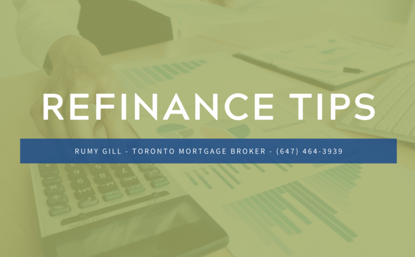Toronto Mortgage Refinance Tips - Mortgage Broker Rumy Gill
