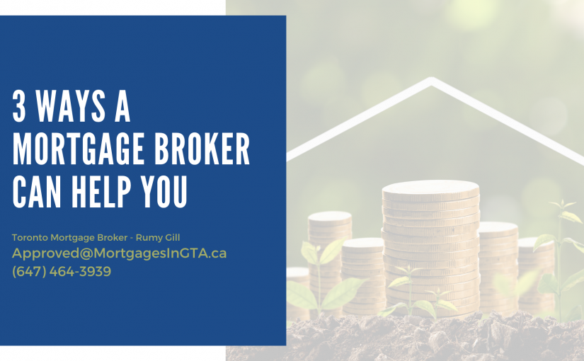 3 Ways a Mortgage Broker Can Help You